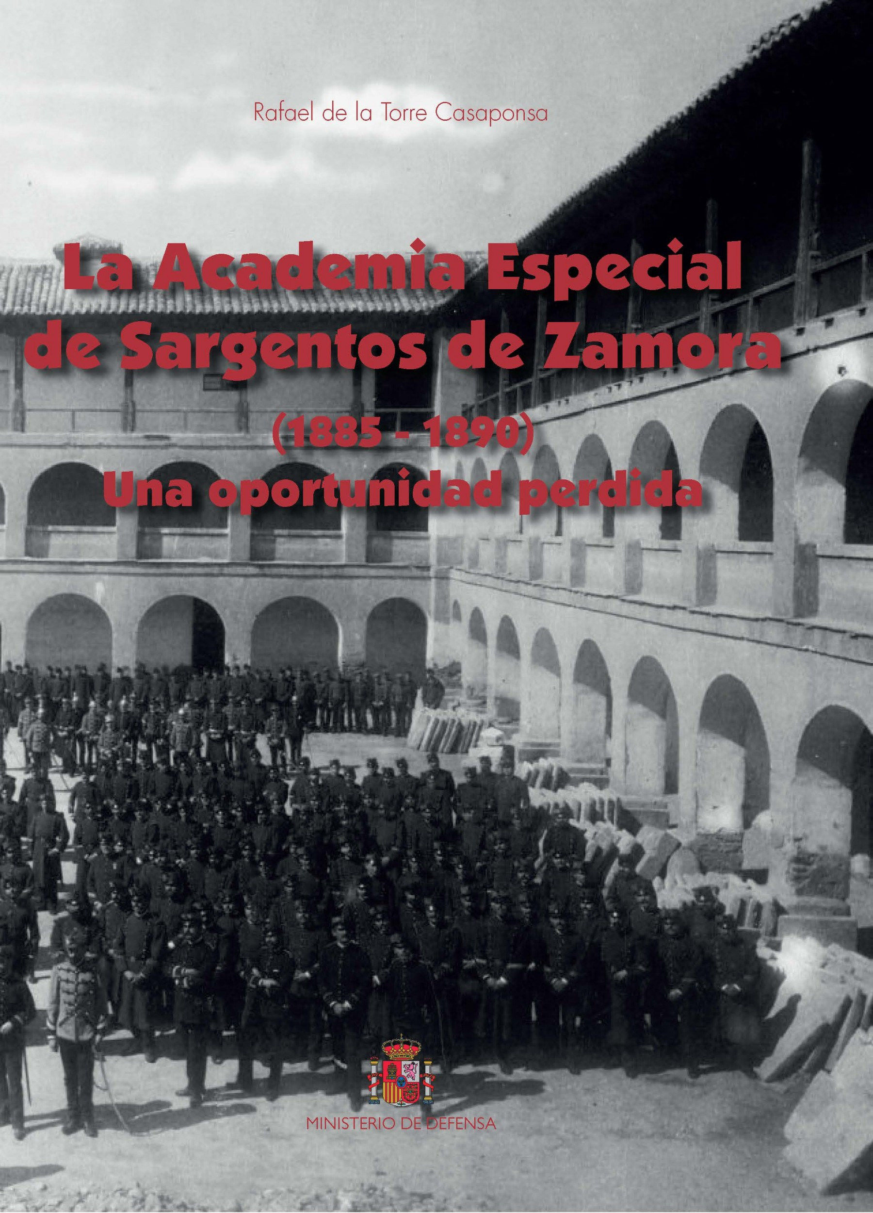 LA ACADEMIA ESPECIAL DE SARGENTOS DE ZAMORA (1885 - 1890). UNA OPORTUNIDAD PERDIDA