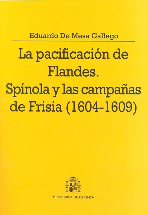 LA PACIFICACIÓN DE FLANDES: SPINOLA Y LAS CAMPAÑAS DE FRISIA (1604-1609)