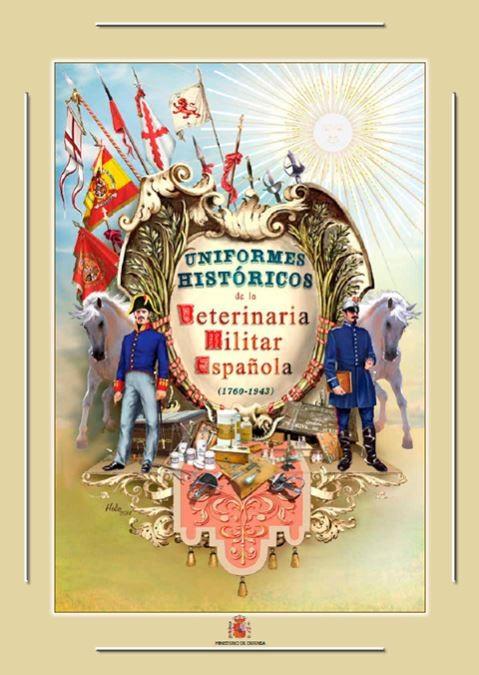 LÁMINAS DE UNIFORMES HISTÓRICOS DE LA VETERINARIA MILITAR ESPAÑOLA (1760-1943)