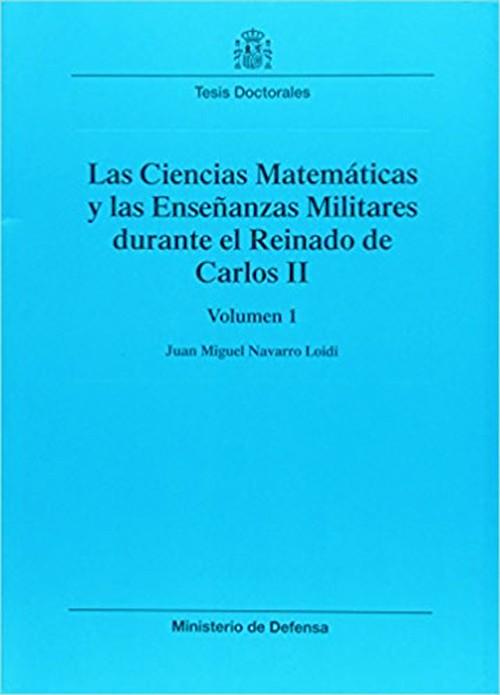 LAS CIENCIAS MATEMÁTICAS Y LAS ENSEÑANZAS MILITARES DURANTE EL REINADO DE CARLOS II