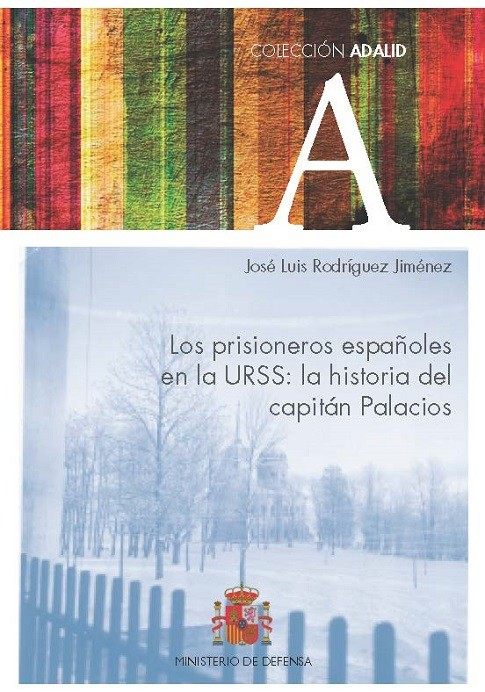 Los prisioneros españoles en la URSS. La historia del capitán Palacios