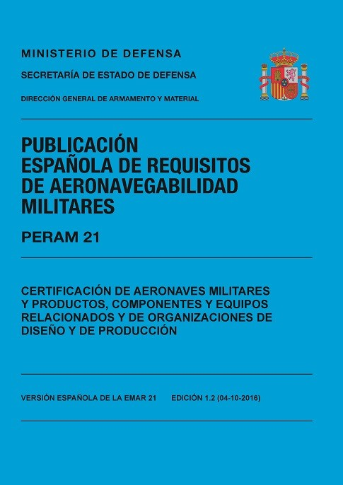 PERAM 21 ED.1.1 CERTIFICACIÓN DE AERONAVES MILITARES Y PRODUCTOS, COMPONENTES Y EQUIPOS RELACIONADOS Y DE ORGANIZACIONES DE DISEÑO Y PRODUCCIÓN