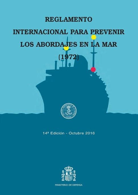 REGLAMENTO INTERNACIONAL PARA PREVENIR LOS ABORDAJES EN LA MAR (1972). 14ª EDICIÓN