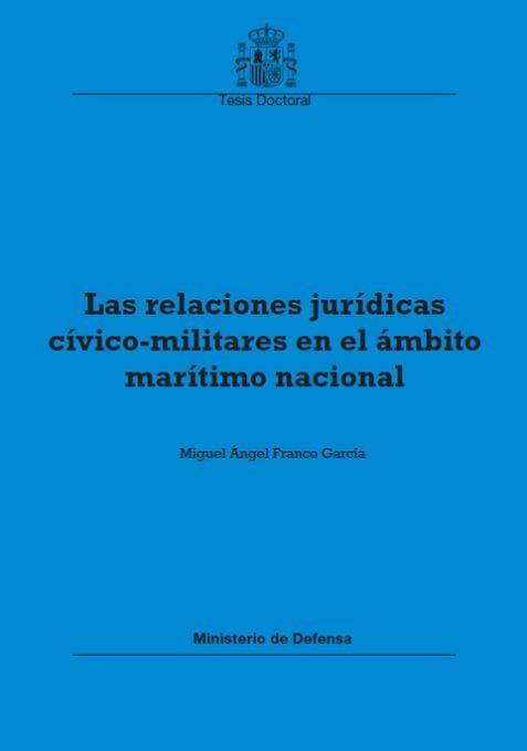 LAS RELACIONES JURÍDICAS CÍVICO-MILITARES EN EL ÁMBITO MARÍTIMO NACIONAL