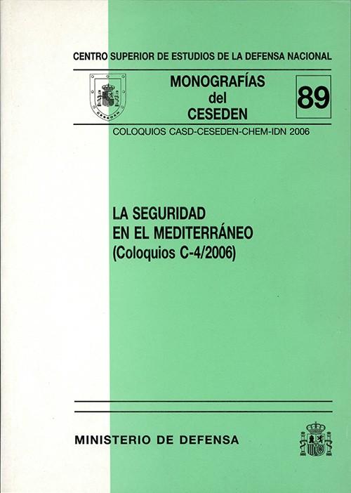 SEGURIDAD EN EL MEDITERRÁNEO: COLOQUIOS CASD-CESEDEN-CHEM-IDN 2006
