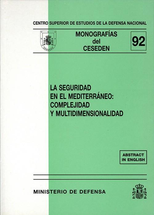 SEGURIDAD EN EL MEDITERRÁNEO: COMPLEJIDAD Y MULTIDIMENSIONALIDAD