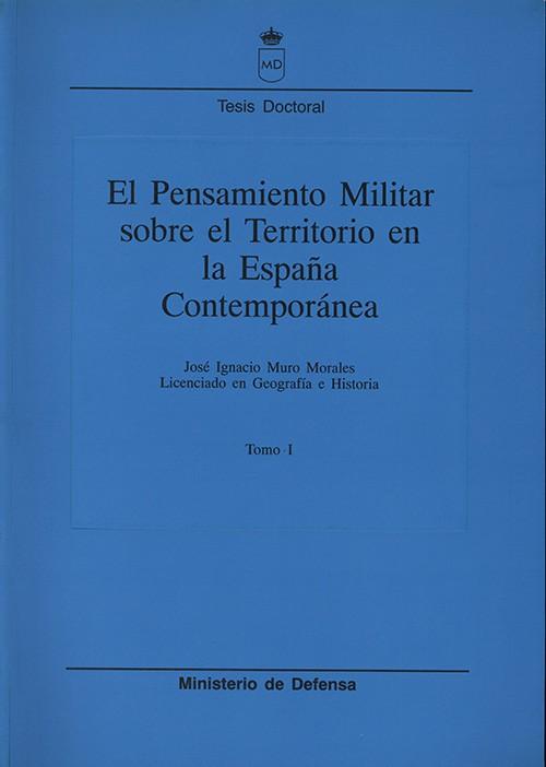 EL PENSAMIENTO MILITAR SOBRE EL TERRITORIO EN LA ESPAÑA CONTEMPORÁNEA