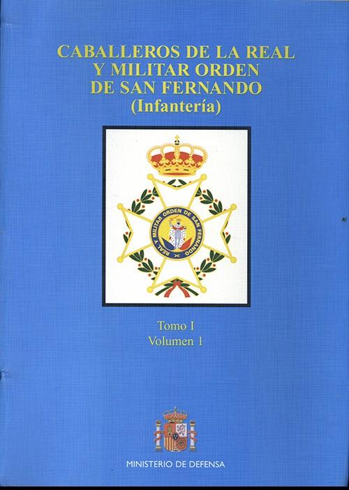 CABALLEROS DE LA REAL Y MILITAR ORDEN DE SAN FERNANDO: (INFANTERÍA)
