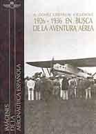 EN BUSCA DE LA AVENTURA AÉREA (1926-1936): IMÁGENES DE LA AERONÁUTICA ESPAÑOLA