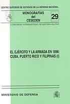 EJÉRCITO Y LA ARMADA EN 1898: CUBA, PUERTO RICO Y FILIPINAS, EL