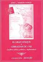 EL GRAN ATAQUE A GIBRALTAR DE 1782