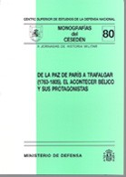 DE LA PAZ DE PARÍS A TRAFALGAR (1763-1805). EL ACONTECER BÉLICO Y SUS PROTAGONISTAS (X JORNADAS DE HISTORIA MILITAR)