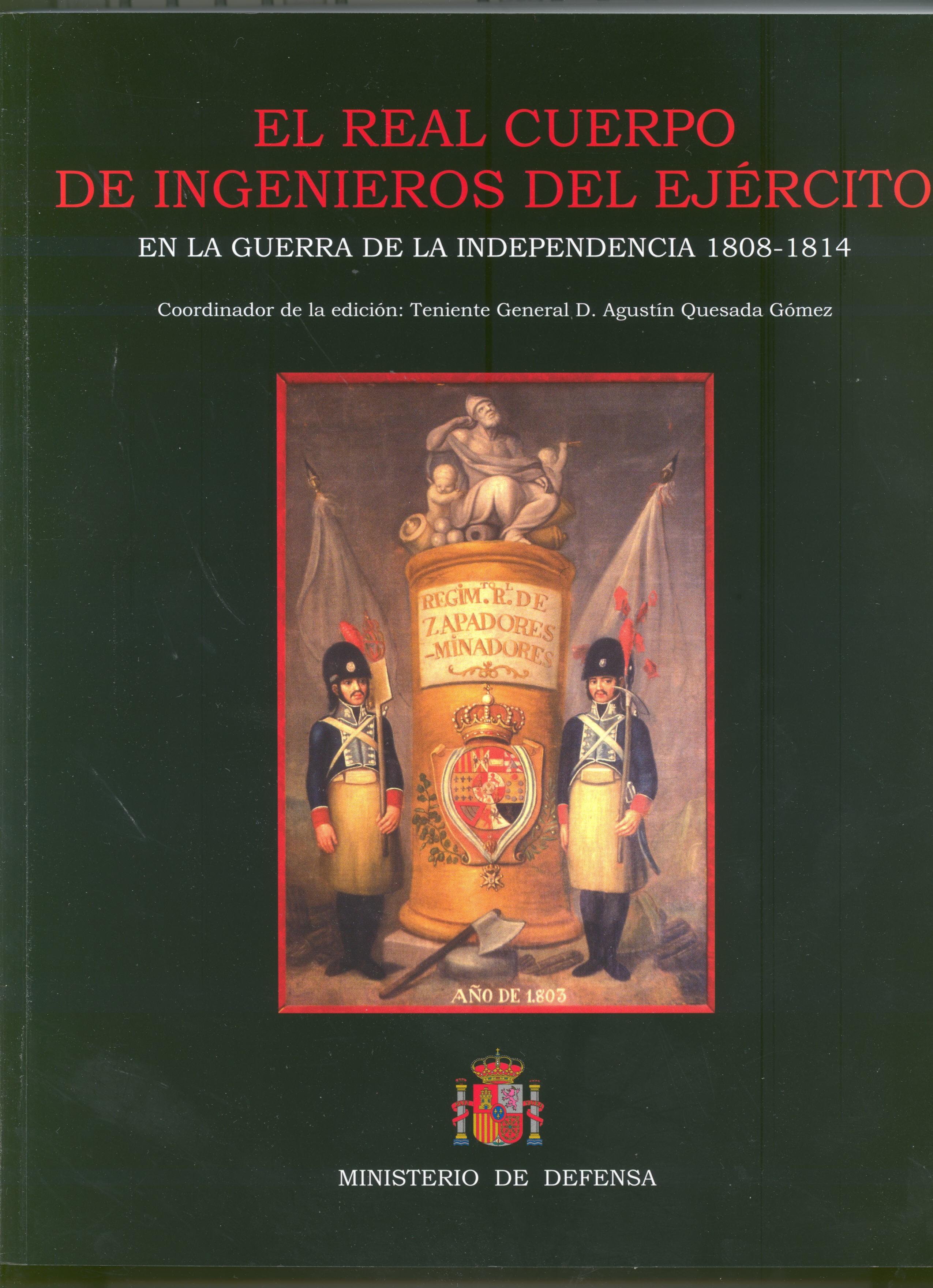 REAL CUERPO DE INGENIEROS DEL EJÉRCITO EN LA GUERRA DE LA INDEPENDENCIA 1808-1814, EL
