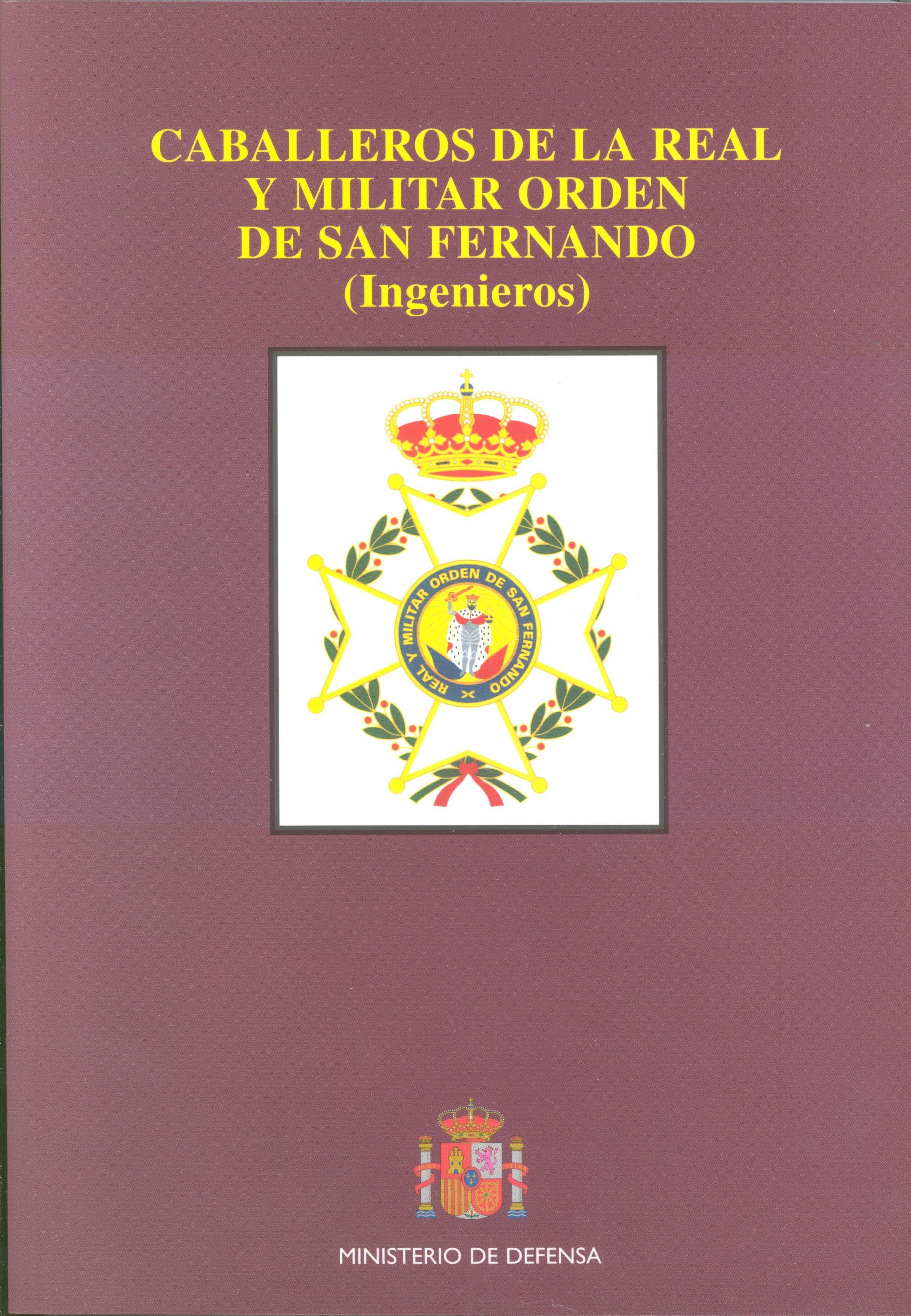 CABALLEROS DE LA REAL Y MILITAR ORDEN DE SAN FERNANDO: (INGENIEROS)