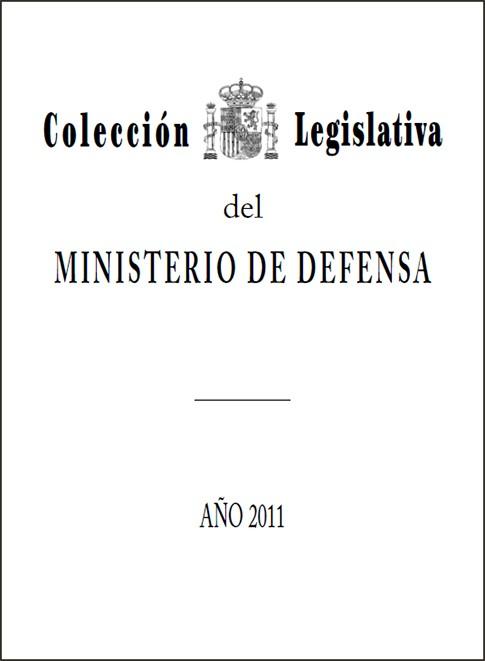 COLECCIÓN LEGISLATIVA DEL MINISTERIO DE DEFENSA. AÑO 2011