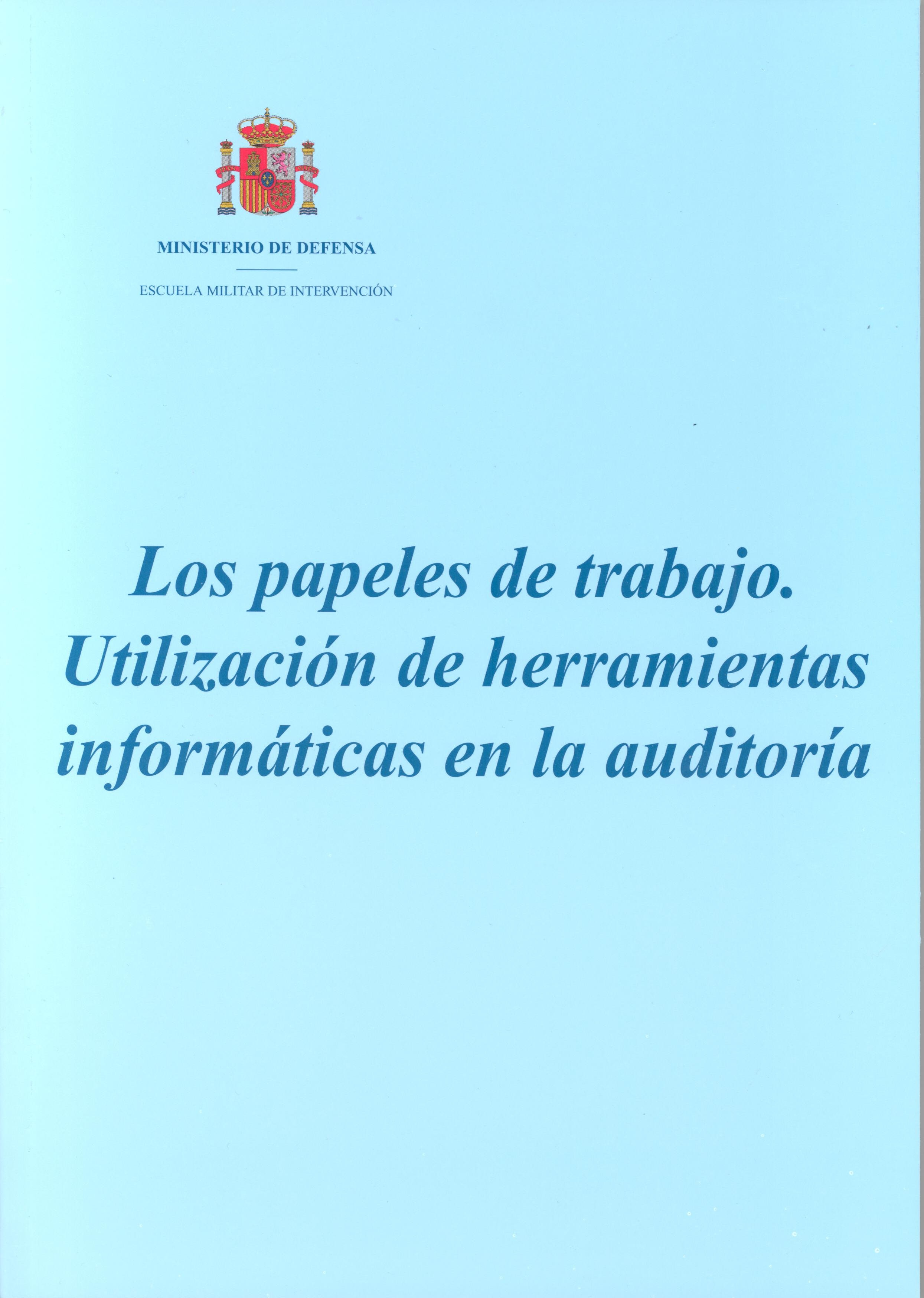 PAPELES DE TRABAJO: UTILIZACIÓN DE HERRAMIENTAS INFORMÁTICAS EN LA AUDITORÍA, LOS