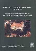 CASTILLO DE VILLAVICIOSA DE ODÓN: ARCHIVO HISTÓRICO Y CENTRO DE DOCUMENTACIÓN DEL EJÉRCITO DEL AIRE