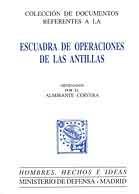 COLECCIÓN DE DOCUMENTOS REFERENTES A LA ESCUADRA DE OPERACIONES DE LAS ANTILLAS