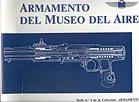 ARMAMENTO DEL MUSEO DEL AIRE: CATÁLOGO DE ARMAMENTO AÉREO