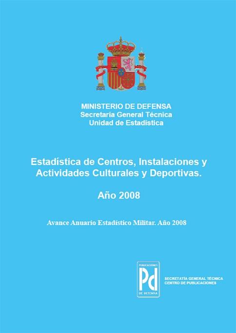 ESTADÍSTICA DE CENTROS, INSTALACIONES Y ACTIVIDADES CULTURALES Y DEPORTIVAS 2008