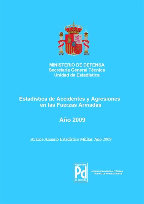 ESTADÍSTICA DE ACCIDENTES Y AGRESIONES EN LAS FUERZAS ARMADAS 2009