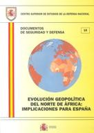 EVOLUCIÓN GEOPOLÍTICA DEL NORTE DE ÁFRICA: IMPLICACIONES PARA ESPAÑA