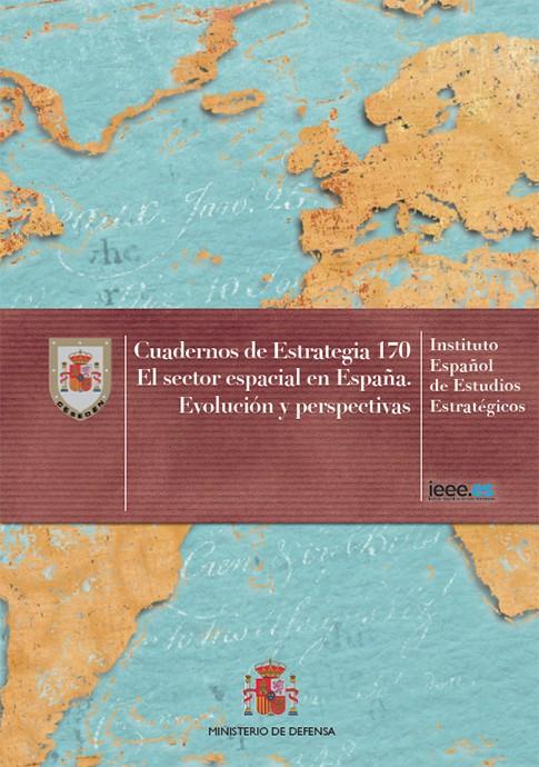 EL SECTOR ESPACIAL EN ESPAÑA. EVOLUCIÓN Y PERSPECTIVAS. Nº 170
