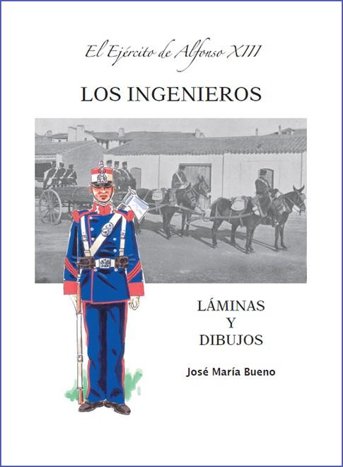 EL EJÉRCITO DE ALFONSO XIII. LOS INGENIEROS. LÁMINAS.