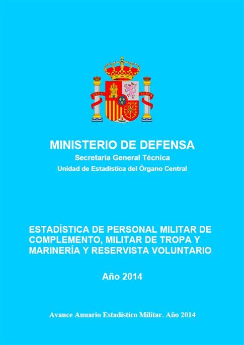 ESTADÍSTICA DEL PERSONAL MILITAR DE COMPLEMENTO, MILITAR DE TROPA Y MARINERÍA Y RESERVISTA VOLUNTARIO 2014