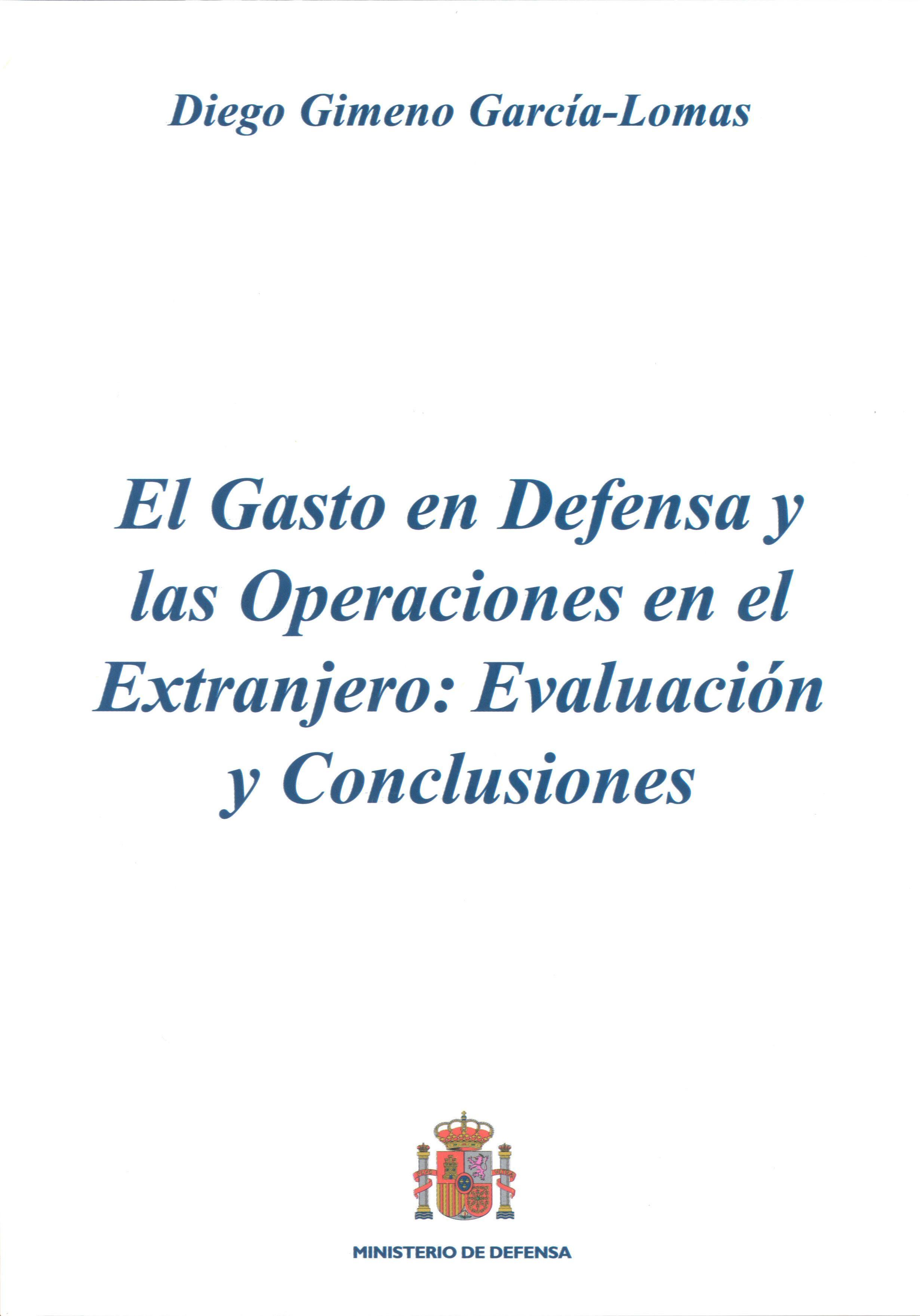 GASTO EN DEFENSA Y LAS OPERACIONES EN EL EXTRANJERO: EVALUACIÓN Y CONCLUSIONES