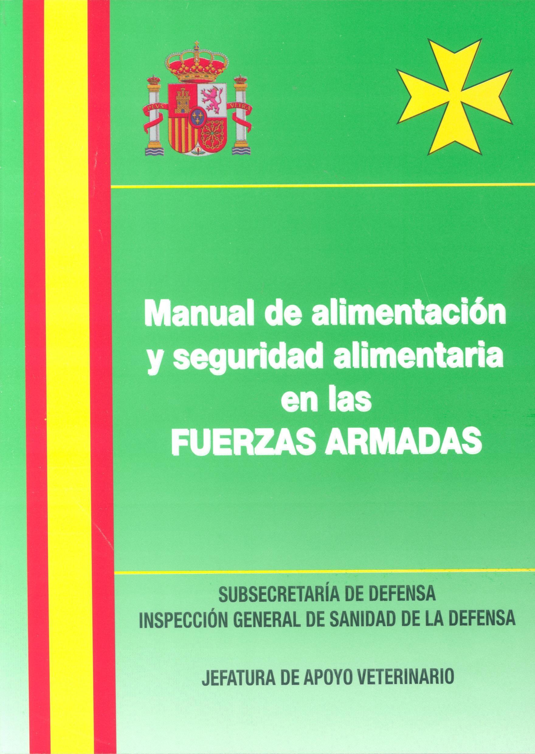 MANUAL DE ALIMENTACIÓN Y SEGURIDAD ALIMENTARIA EN LAS FUERZAS ARMADAS