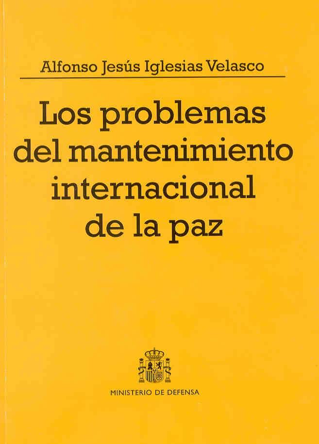 PROBLEMAS DEL MANTENIMIENTO INTERNACIONAL DE LA PAZ