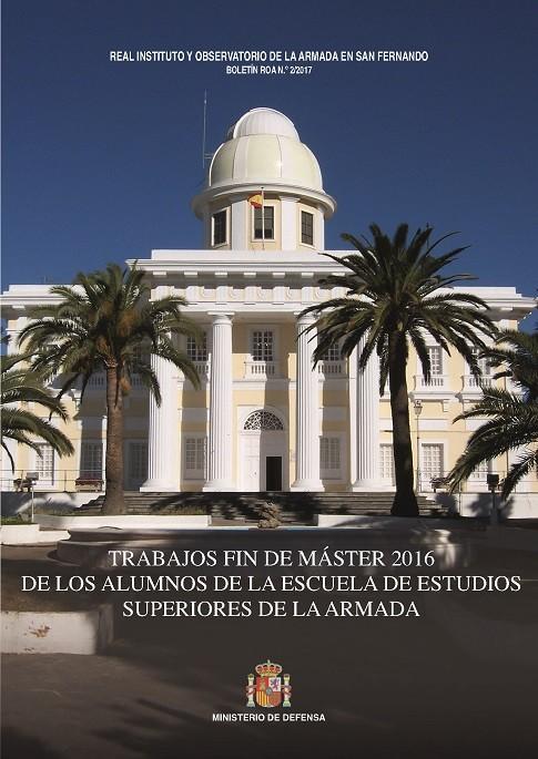 BOLETÍN ROA 02/2017.- TRABAJOS FIN DE MÁSTER 2016 DE LOS ALUMNOS DE LA ESCUELA DE ESTUDIOS SUPERIORES DE LA ARMADA