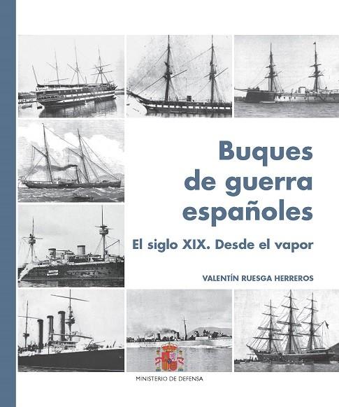 BUQUES DE GUERRA ESPAÑOLES. EL SIGLO XIX. DESDE EL VAPOR