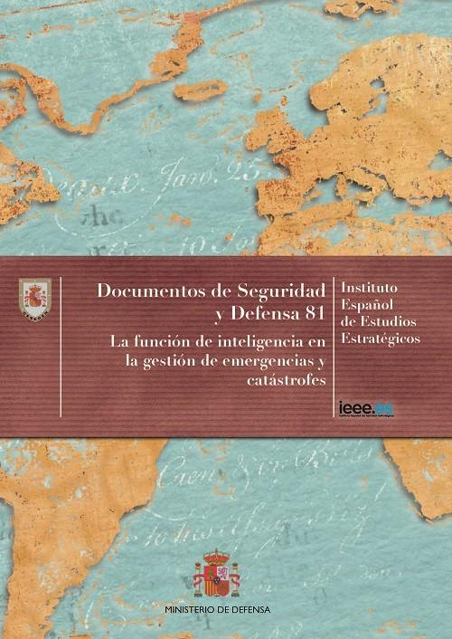 LA FUNCIÓN DE INTELIGENCIA EN LA GESTIÓN DE EMERGENCIAS Y CATÁSTROFES. Nº 81