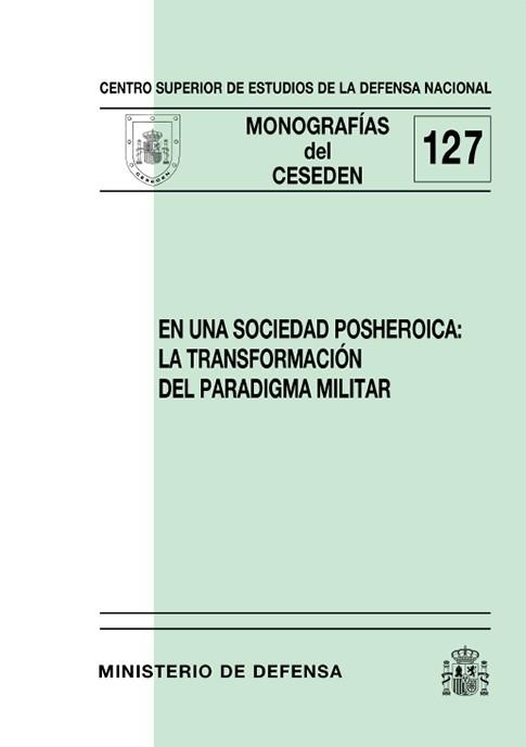 EN UNA SOCIEDAD POSHEROICA: LA TRANSFORMACIÓN DEL PARADIGMA MILITAR
