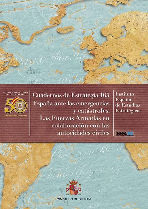 ESPAÑA ANTE LAS EMERGENCIAS Y CATÁSTROFES. LAS FUERZAS ARMADAS EN COLABORACIÓN CON LAS AUTORIDADES CIVILES