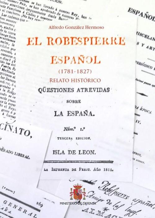 EL ROBESPIERRE ESPAÑOL (1781-1827)