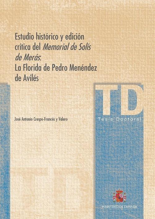 ESTUDIO HISTÓRICO Y EDICIÓN CRÍTICA DEL MEMORIAL DE SOLÍS DE MERÁS: LA FLORIDA DE PEDRO MENÉNDEZ DE AVILÉS