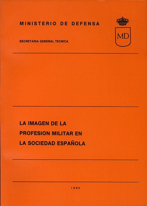 IMAGEN DE LA PROFESIÓN MILITAR EN LA SOCIEDAD ESPAÑOLA