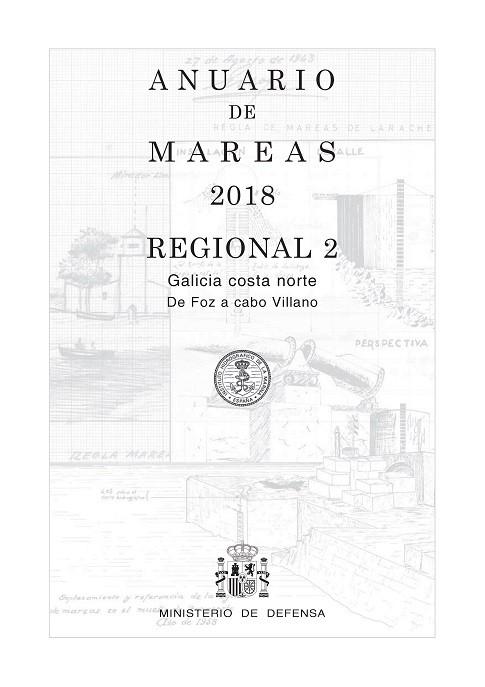 ANUARIO DE MAREAS REGIONAL 2. GALICIA COSTA NORTE. DE FOZ A CABO VILLANO. 2018