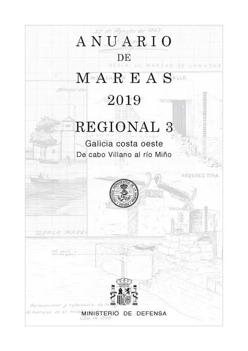 ANUARIO DE MAREAS REGIONAL 3. GALICIA COSTA OESTE. DE CABO VILLANO AL RÍO MIÑO. 2019