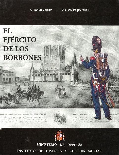 EL EJÉRCITO DE LOS BORBONES V (Vol.2). REINADO DE FERNANDO VII (1808-1833)