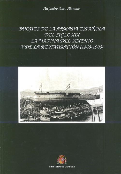 BUQUES DE LA ARMADA ESPAÑOLA EN EL SIGLO XIX: LA MARINA DEL SEXENIO Y DE LA RESTAURACIÓN (1868-1900)