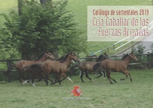 CATÁLOGO DE SEMENTALES 2019. CRÍA CABALLAR DE LAS FUERZAS ARMADAS