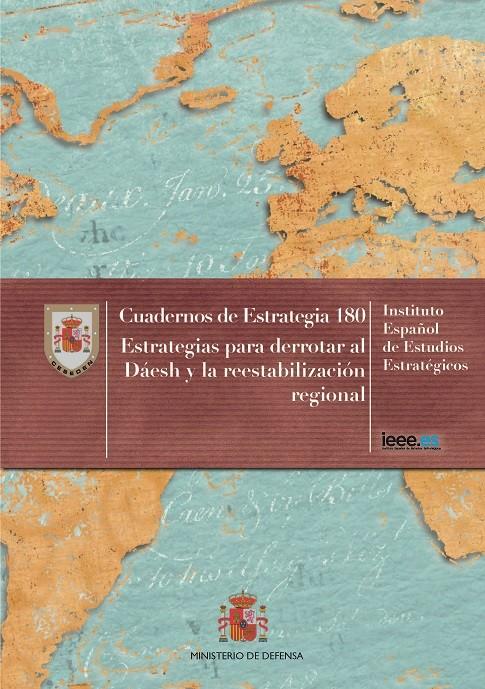 ESTRATEGIAS PARA DERROTAR AL DAESH Y LA REESTABILIZACIÓN REGIONAL. Nº 180