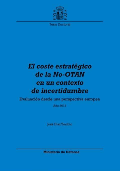 EL COSTE ESTRATÉGICO DE LA NO-OTAN EN UN CONTEXTO DE INCERTIDUMBRE. EVALUACIÓN DESDE UNA PERSPECTIVA EUROPEA