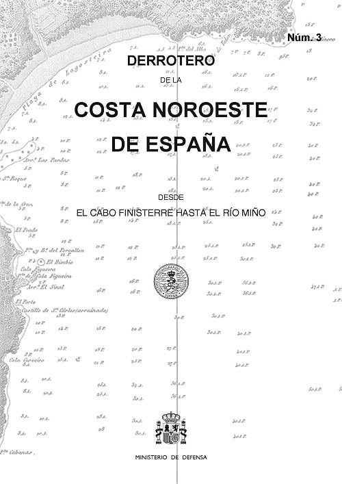 DERROTERO DE LA COSTA NOROESTE DE ESPAÑA. Núm. 3. 3ª EDICIÓN 2018