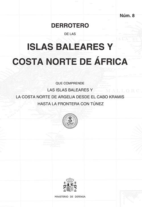 DERROTERO DE ISLAS BALEARES Y COSTA NORTE DE ÁFRICA. Núm. 8. 2018