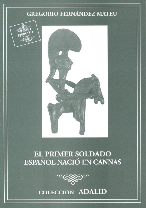 EL PRIMER SOLDADO ESPAÑOL NACIÓ EN CANNAS
